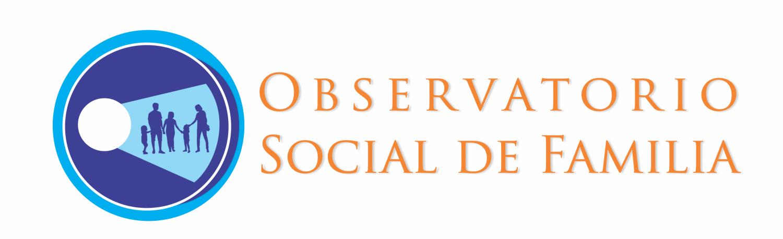 OBSERVATORIO SOCIAL DE FAMILIA
